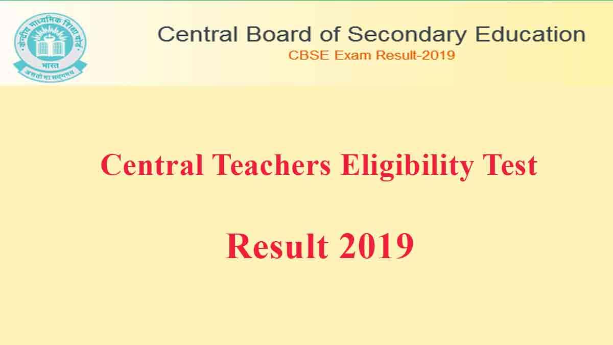 CBSE Central Teacher Eligibility Test (CTET) Result 2019 Released