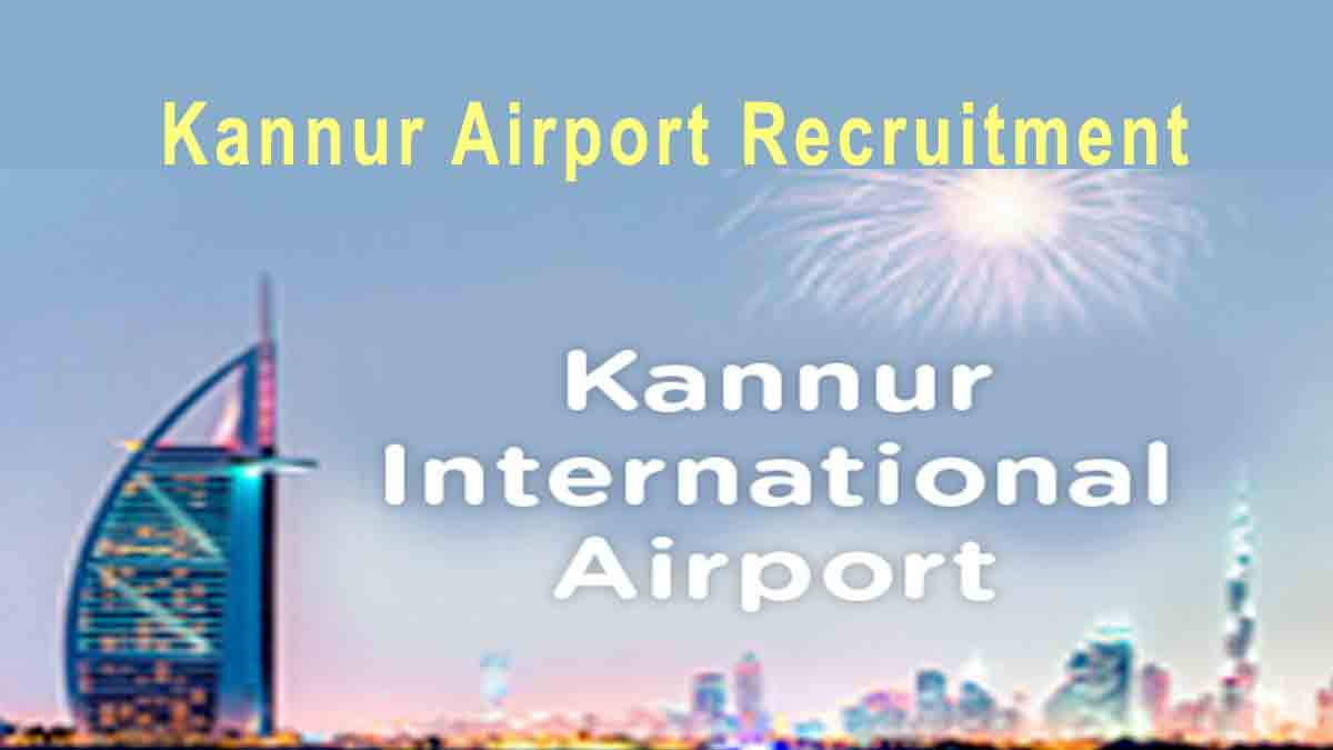 Kannur Airport Recruitment 2019 – KIAL Vacancies Apply Now
