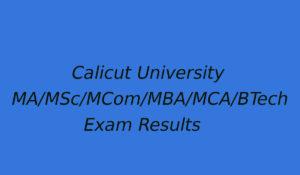 Calicut University MA/MCom/MSc/MBA/MCA/BTech Exam Result - Semester Wise Result