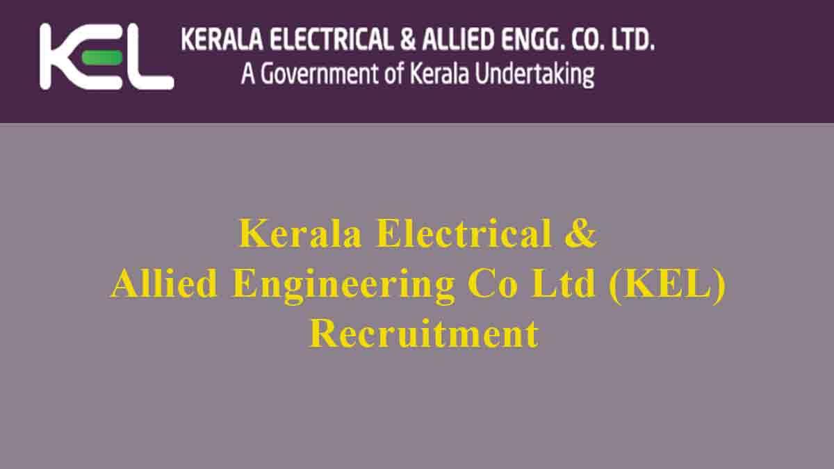 Kerala Electrical & Allied Engineering Co Ltd (KEL) Recruitment 2019
