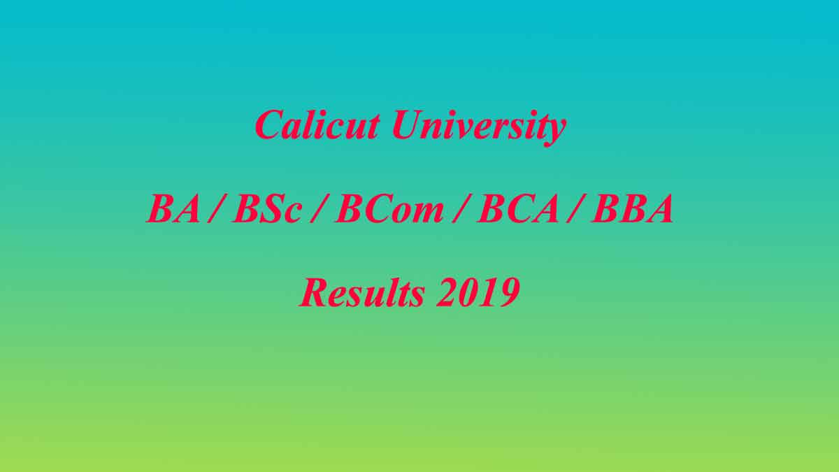 Calicut University BA/BCom/BSc/BCA/BBA Result 2019 (Published)- CU Degree Result