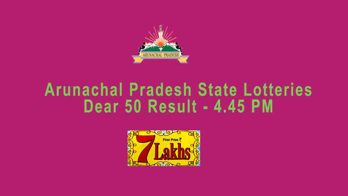 Arunachal Pradesh Dear 50 Gold Lottery Result 9.12.2019 (4.45 pm)