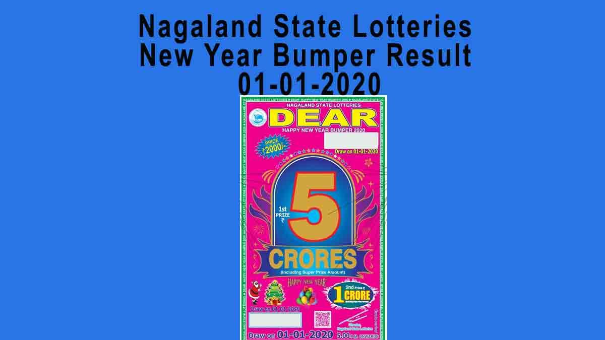 Nagaland Happy New Year Bumper Result 01.01.2020 (5 pm )-Dear Sambad Lottery