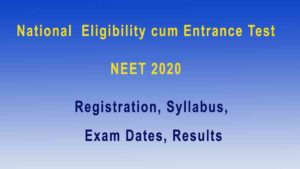 NEET 2020: Application Registration, Exam Dates Syllabus