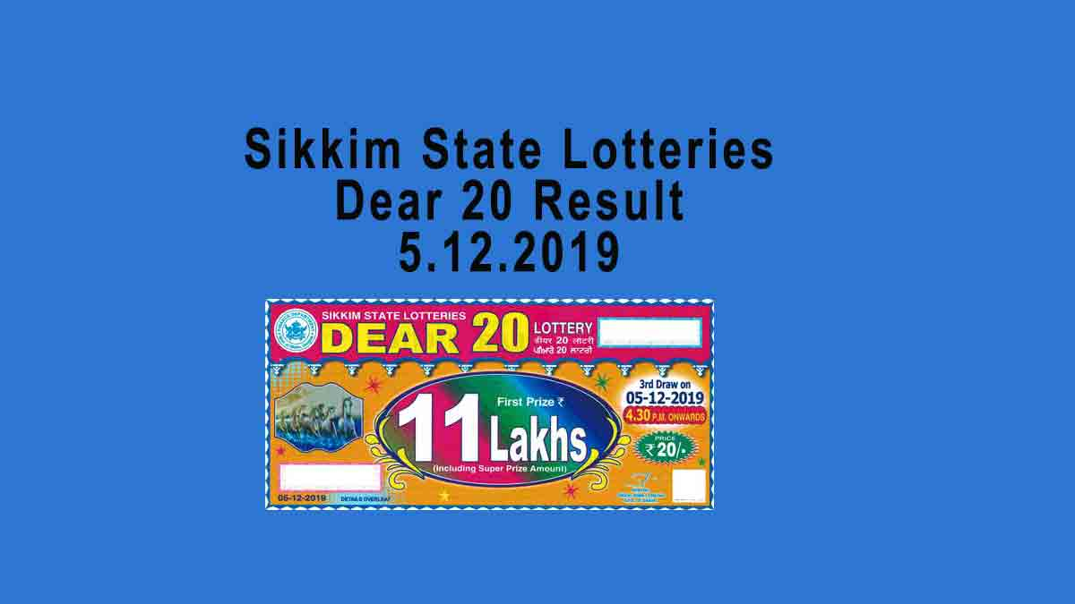Dear 20 Lottery Result 5.12.2019 Sikkim State Lottery (4.30 PM)