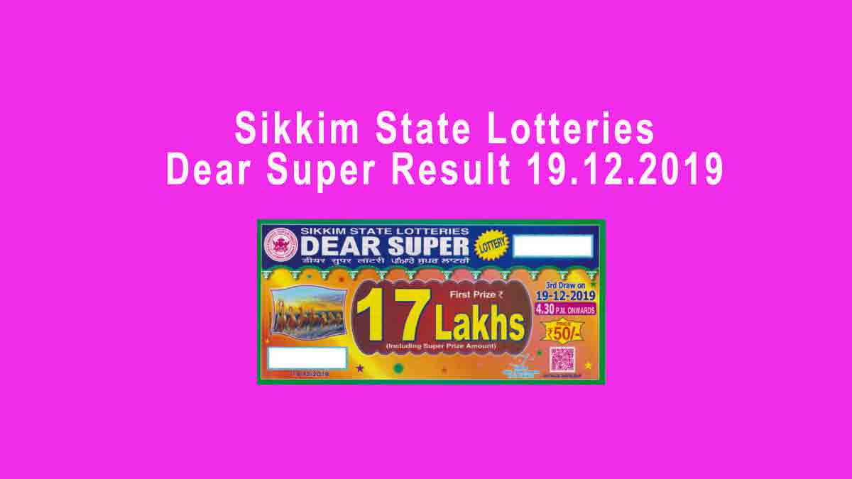 Dear Super Lottery Result 19.12.2019 Sikkim State Lottery (4.30 PM)