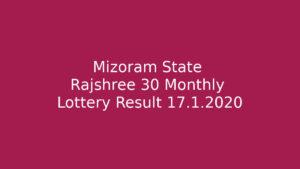 Mizoram State Rajshree 30 Monthly Lottery Result 17.1.2020