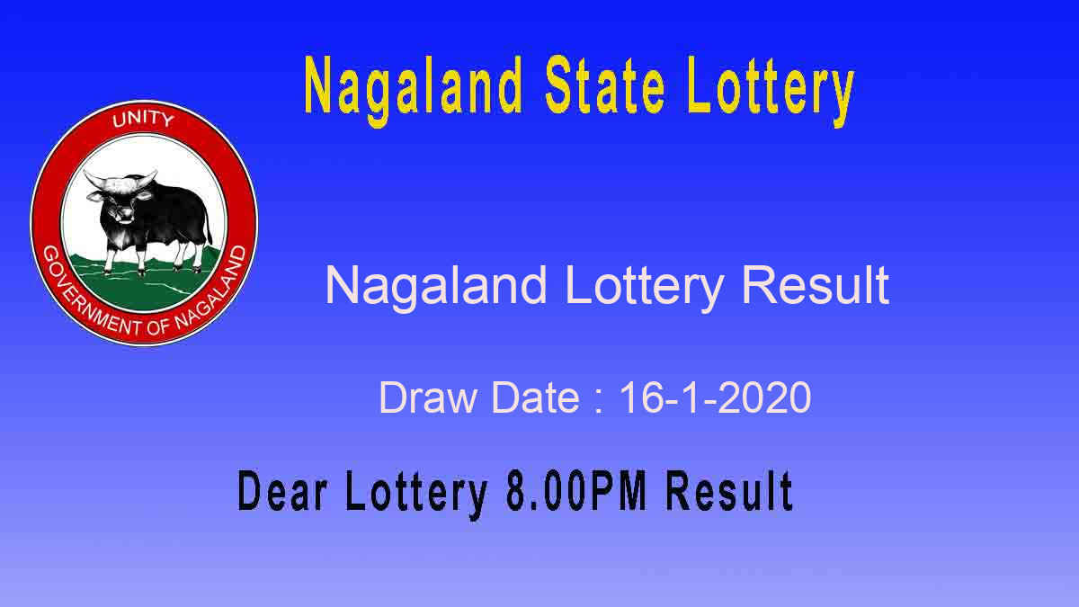 Nagaland State Lottery Result 16.1.2020 (8pm) – lotterysambad