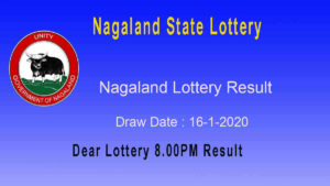 Nagaland State Lottery Result 16.1.2020 (8pm) - lotterysambad