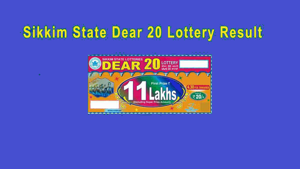 Sikkim Dear 20 Lottery Result 27.2.2020 Sikkim State Lottery (4.30 PM)