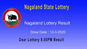 Nagaland State Lottery Result 12.3.2020 (8pm) – lotterysambad