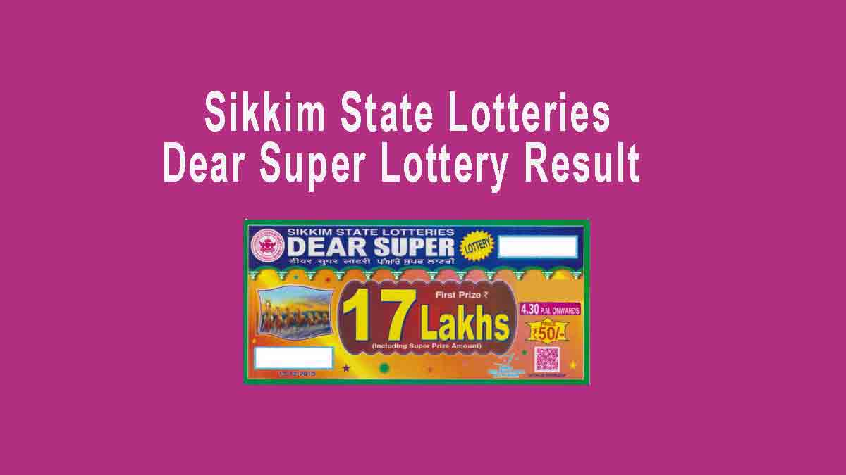 Sikkim Dear Super Result 19.3.2020 Sikkim State Lottery (4.30 PM)