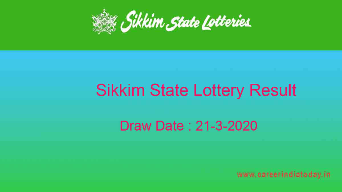 Sikkim State Lottery 21-3-2020 Result (11.55 am) – lotterysambad
