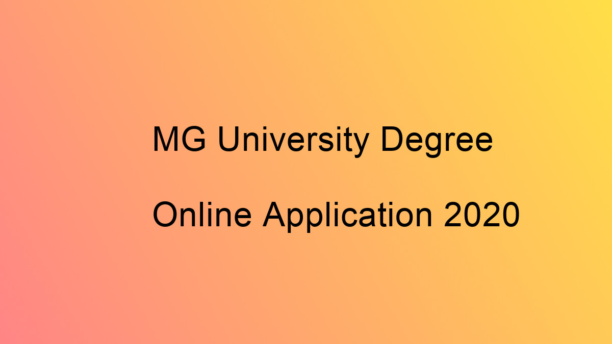MG University Degree Online Application 2020 – www.cap.mgu.ac.in