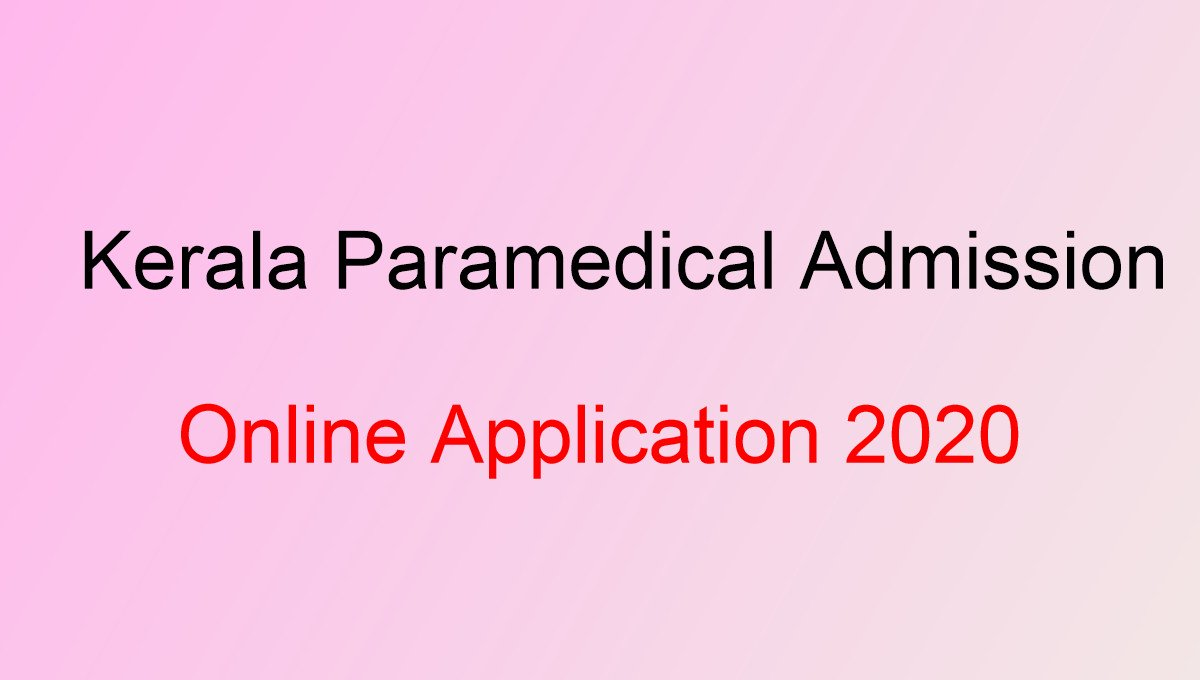Kerala Paramedical Diploma Admission 2020 Application