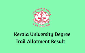 Kerala University Degree Trial Allotment Result 2020