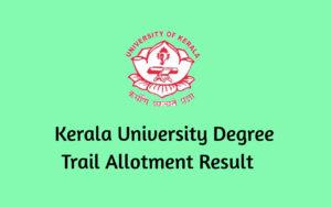 Kerala University Degree Trial Allotment Result 2021