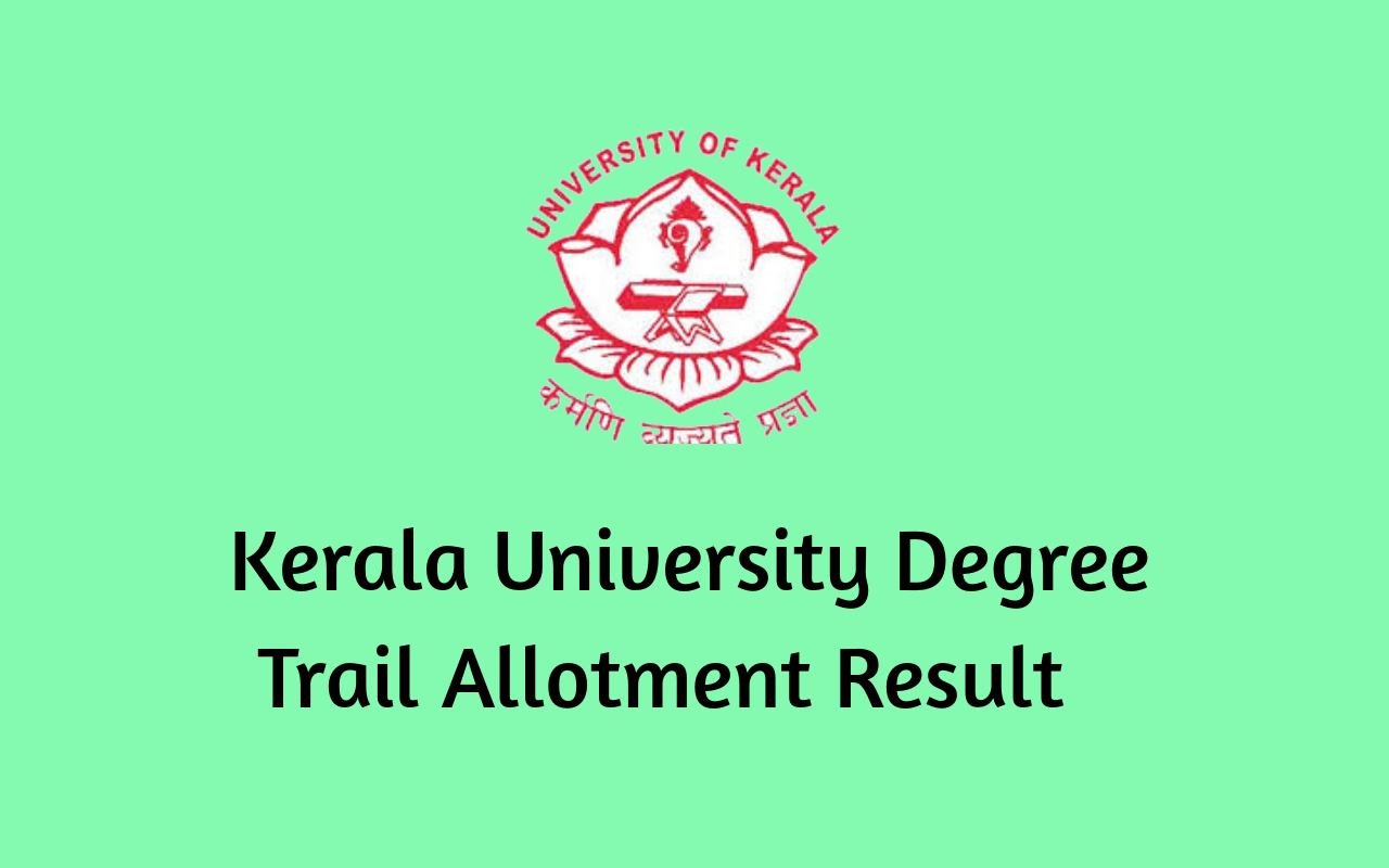 Kerala University Degee Trial Allotment Result 2020 [Published] – Check now