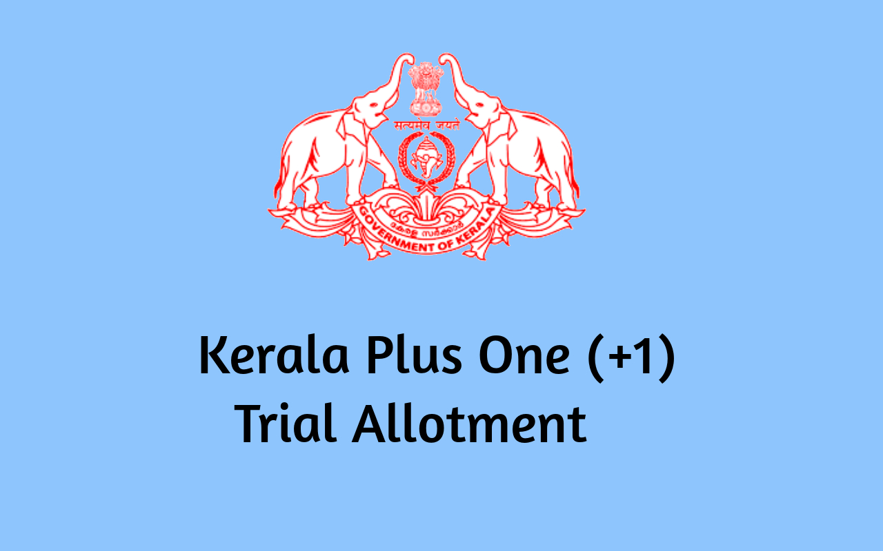 Kerala Plus One (+1) Trial Allotment Result 2020 [Published]