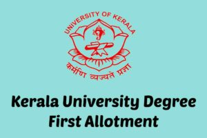 Kerala university Degree First allotment