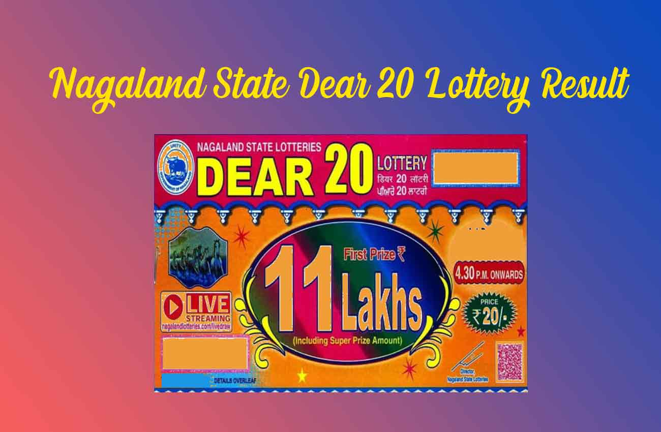 Dear 20 Lottery Result 13.08.2020 Nagaland State Lottery (4.30 PM)