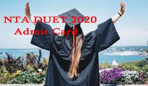 NTA DUUET 2020 Sdmit Card released at the official website