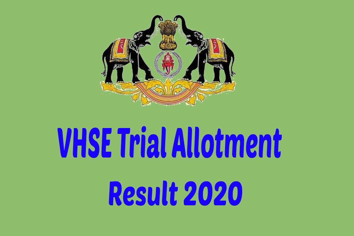 Kerala VHSE Trial Allotment result [Check Trial Allotment Result]