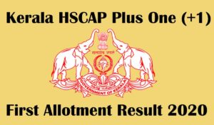 Kerala HSCAP Plus one first allotment result 2020