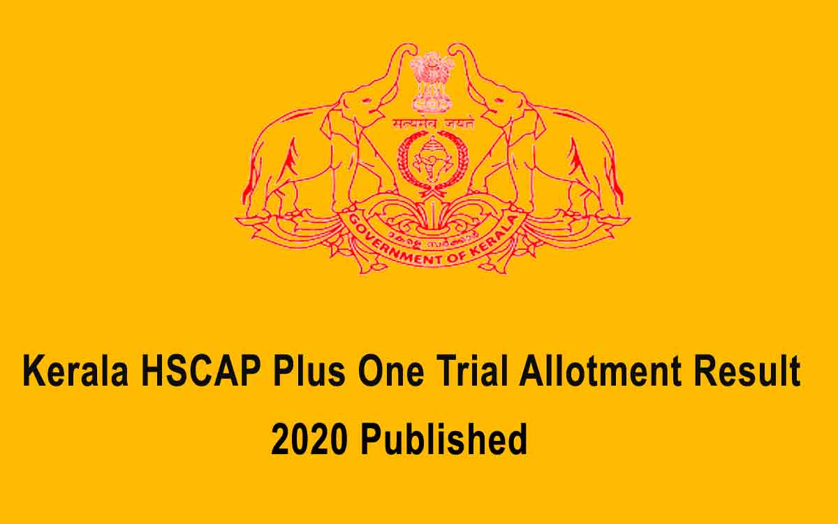 Kerala HSCAP Plus One (+1) Trial Allotment Result 2020 [Published] LIVE Updates*