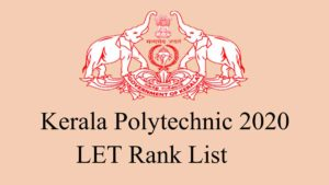 Kerala polytechnic 2020 Rank List LET