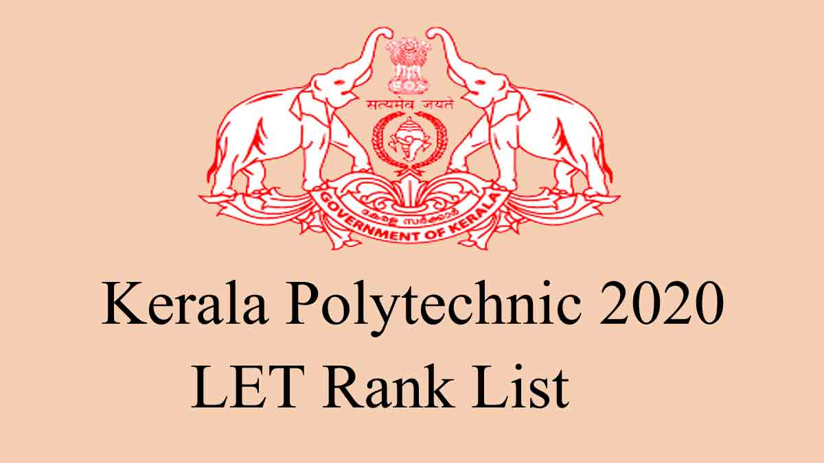 Kerala Polytechnic 2020 Lateral Entry (LET) Rank List Published @ www.polyadmission.org
