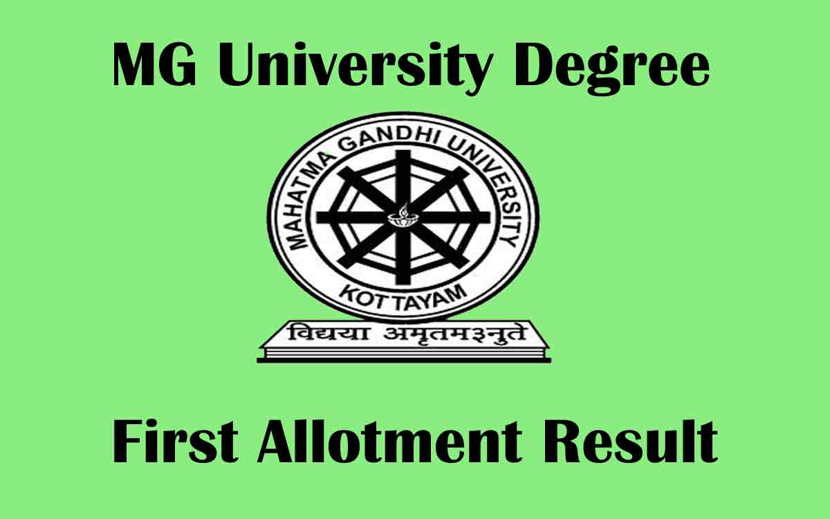 MG University UG Degree First Allotment Result Declared | List, Admission, Documents