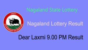 Dear Laxmi Nagaland State Lottery Sambad 9 PM Result Live Today 18.9.2020