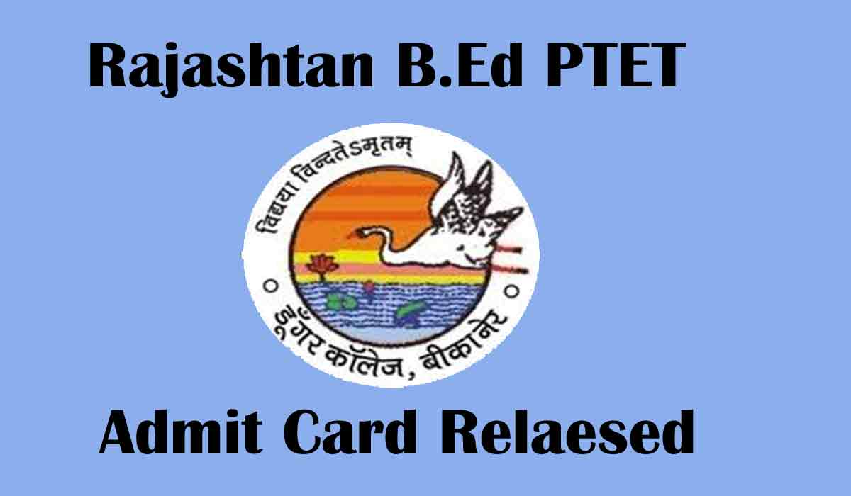 Rajasthan B.Ed PTET 2020 Admit Card Released – Download Now