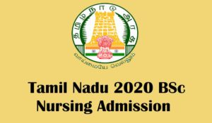 Tamil Nadu BSc Nursing 2020 Admission; Dates, Merit List, Allotment, Eligiblity
