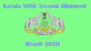 VHSE Second (2nd) Allotment 2020 Result [Publishing soon] at (www.vhscap.kerala.gov.in)