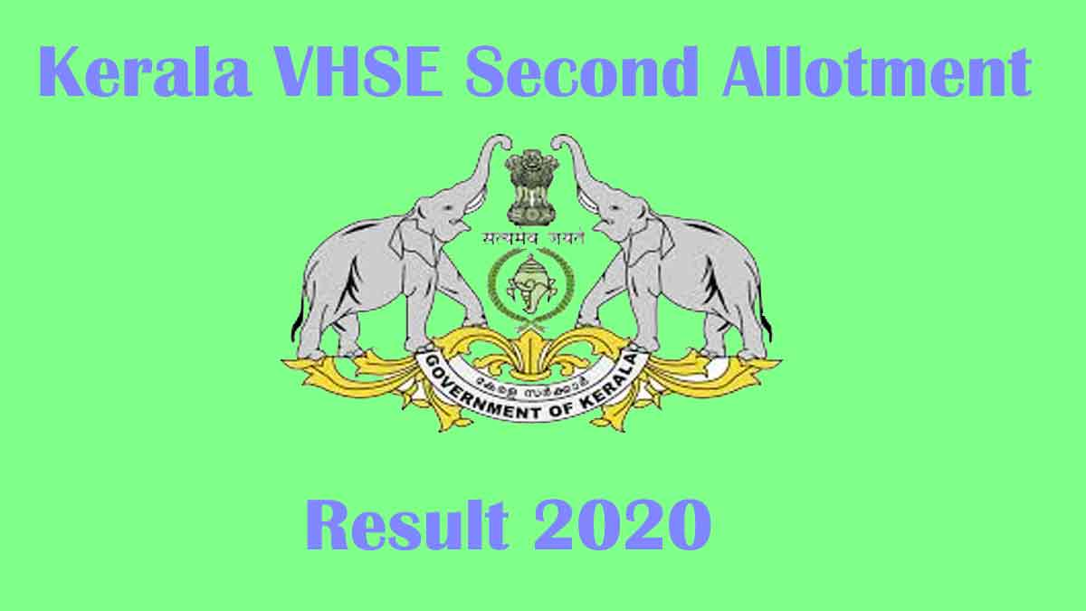 VHSE Second (2nd) Allotment 2020 Result [Declared] at (www.vhscap.kerala.gov.in)