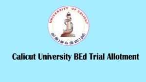 Calicut University BEd Trial Allotment 2020