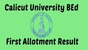 Calicut University BEd First Allotment Result 2020
