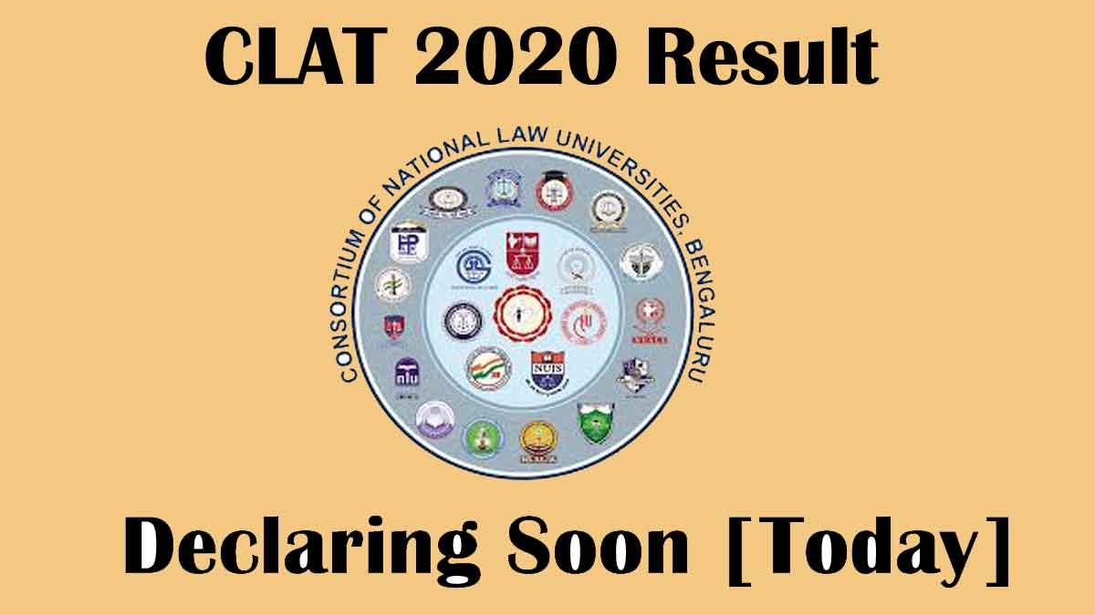 CLAT 2020 Result [Announced] – Download Scorecard now @ www.consortiumofnlus.ac.in