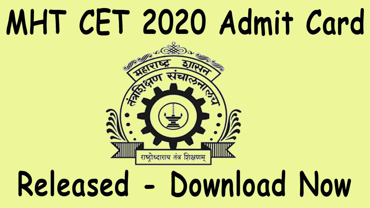 MHT CET 2020 Admit Card PCM [Released]- Download Now @ mhtcet2020.mahaonline.gov.in