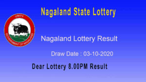 Nagaland State Lottery Sambad (8 PM) Result 03.10.2020 Today Live*