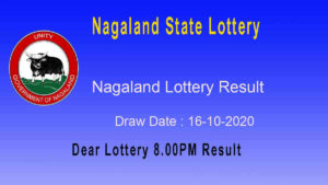 Nagaland State Lottery Sambad (8 pm) Result 16.10.2020 Today Live*