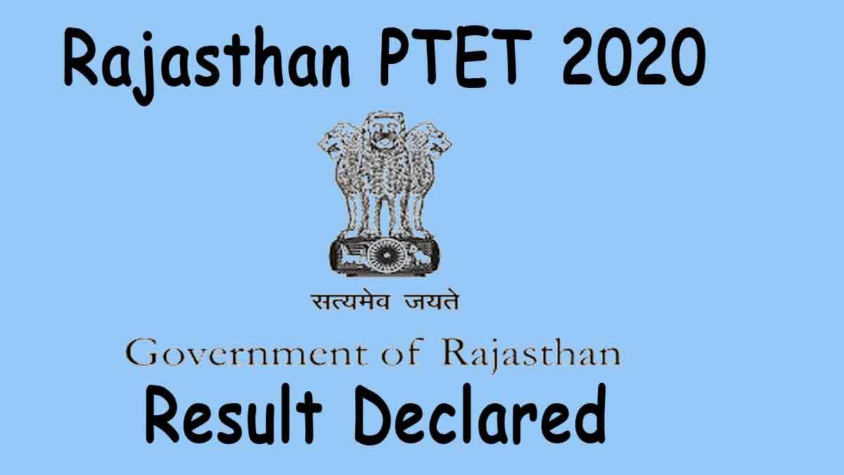 Rajasthan PTET 2020 Result [Released] for B.Ed, B.A. B.Ed./B.Sc. B.Ed @ ptetdcb2020.com
