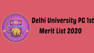 Delhi University (DU) PG First (1st) Merit List 2020 [Out to be Soon]