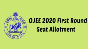 OJEE 2020 First Round Seat Allotment 2020