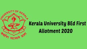 Kerala University BEd First Allotment 2020