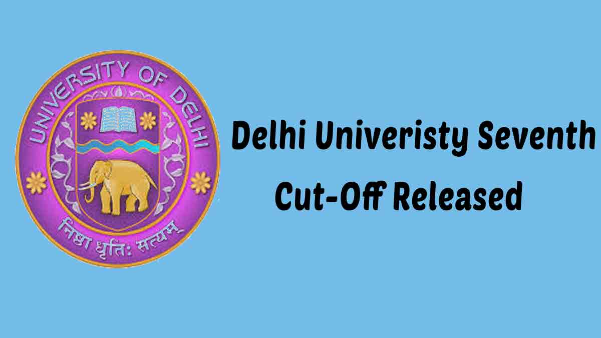 DU Cut Off 2020: Delhi University Seventh Cut-off 2020 (Out)