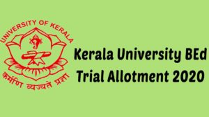 Kerala University BEd Trial Allotment 2020