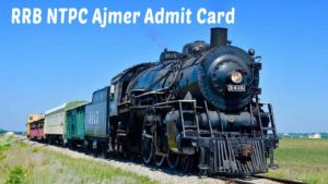 RRB Ajemr NTPC Admit Card Download 2020